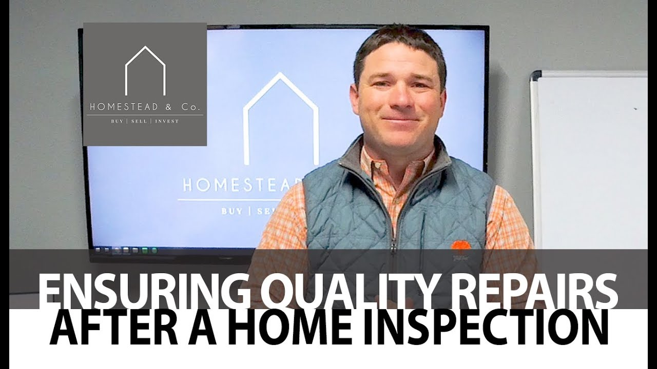 How to Ensure Quality Repairs Following a Home Inspection