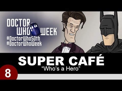 Super Hero - Before the Doctor can have his Day, he must first swing by the Super Cafe. Thank YOU for watching! Be sure to click that 'Like' button and 'Subscribe' If you...