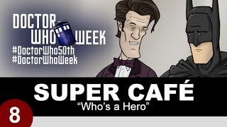 Before the Doctor can have his Day, he must first swing by the Super Cafe. Thank YOU for watching! Be sure to click that 'Like' ...