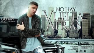 Gotay El Autentiko - No Hay Vuelta Atras (Official Audio + Single)