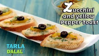 Zucchini and Yellow Pepper Toast recipe by Tarla Dalal