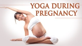 The Various Yoga Asanas During Pregnancy