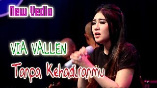 Video Via vallen - Tanpa kehadiranmu [OFFICIAL MUSIC VIDEO] MP3, 3GP, MP4, WEBM, AVI, FLV Agustus 2018