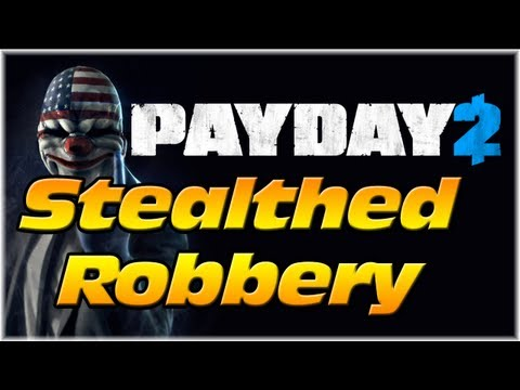 PayDay 2: Jewelry Store Robbed Stealthily! w/PaulScriptumNew and Logan