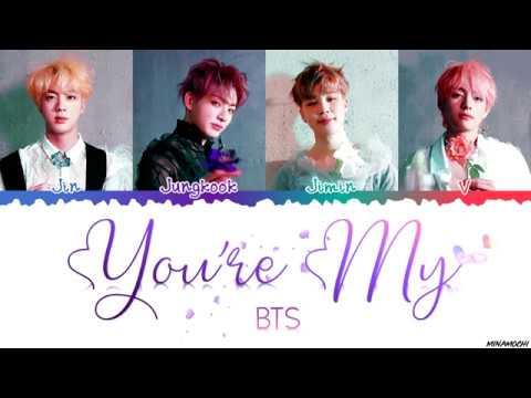 BTS (방탄소년단) - 'You're My' Lyrics [Color Coded Han_Rom_Eng]