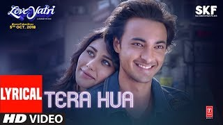 Video Tera Hua Video Song With Lyrics | Atif Aslam | Loveyatri | Aayush Sharma | Warina Hussain |Tanishk B MP3, 3GP, MP4, WEBM, AVI, FLV November 2018