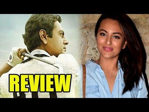 Sonakshi Sinha's Review On Nawzuddin Siddiqui Star