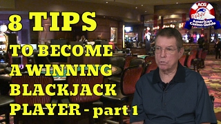 This is part one of a two-part video in which blackjack expert Henry Tamburin discusses eight tips to become a winning blackjack player. Topics covered include: scouting the tables to find the best games, learning basic strategy, using advanced techniques such as composition dependent strategy, and having your play rated to earn comps. Play FREE social casino slots - http://www.americancasinoguide.com/play-free-slots These slots are only for fun and no money is involved. All new players get FREE BONUS CHIPS! Get more than 200 casino coupons and save more than $1,000 - http://www.americancasinoguide.com/order-now.html  SUBSCRIBE for more videos: http://bit.ly/1G4l0xv Tips on Blackjack: http://y2u.be/5ki_92QrqfITips on Slot Machines: http://y2u.be/7Wkubf1PrWgTips on Craps: http://y2u.be/7daSiVupvmYTips on Video Poker:  http://y2u.be/gLYQ3ZIowPAFor the latest news and insights on casinos visit: http://blog.888casino.com/