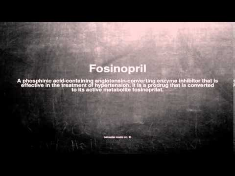 Medical vocabulary: What does Fosinopril mean