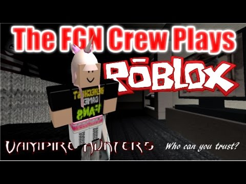 The FGN Crew Plays: Roblox - Vampire Hunters (PC)