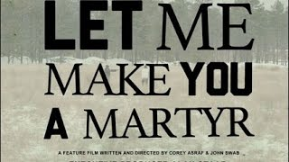 Nonton LET ME MAKE YOU A MARTYR Official Trailer (2016) Marilyn Manson2016 Film Subtitle Indonesia Streaming Movie Download