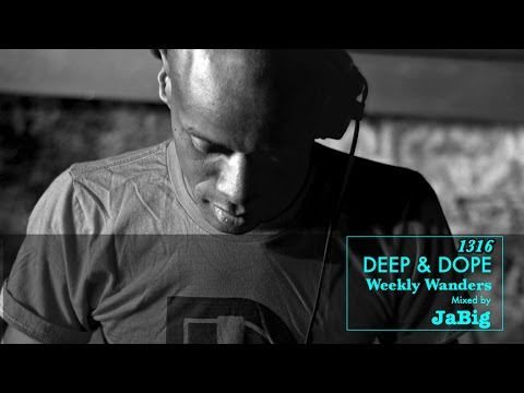 Deep Afro, Latin, Brazilian & South African House Music by JaBig – DEEP & DOPE Weekly Wanders #1316