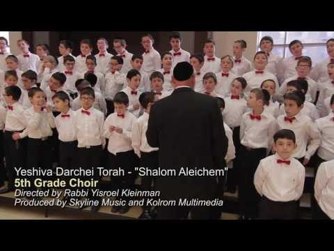 Shalom Aleichem - Yeshiva Darchei Torah Choir