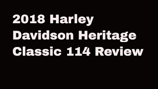 4. 2018 Harley-Davidson Heritage Classic 114 Review