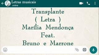image of Transplante - Letra - Marília Mendonça Feat. Bruno e Marrone
