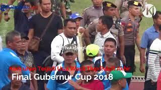 Video Detik detik Kericuhan Final Gubernur Cup 2018 (KJTV) MP3, 3GP, MP4, WEBM, AVI, FLV Januari 2018