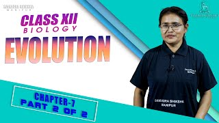 Class XII Biology Chapter 7 : Evolution (Part 2 of 2)