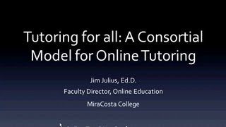 Tutoring for All A Consortial Model for Online Tutoring (OTC13)