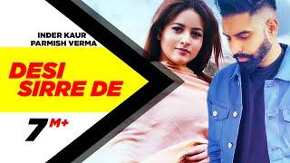 Video Desi Sirre De | Full Video | Inder Kaur Feat Parmish Verma | Desi Crew | Speed records MP3, 3GP, MP4, WEBM, AVI, FLV Desember 2018