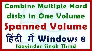 Video Shows how to use dynamic disk and Create a Spanned Volume in Windows 8.1 in Hindi. Disk Spanning not comes under RAID Levels but it can be used to increase you C or D Drive or Volume by combine multiple volumes