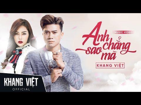 Anh Chẳng Sao Mà | Khang Việt |  Official Music Video - Thời lượng: 6:10.