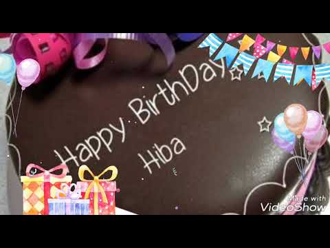 Happy birthday quotes - Happy birthday hiba videoHappy birthday wishes
