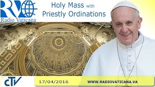 Holy Mass with Presbiteral ordination - 2016.04.17