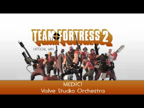 medic - http://wiki.teamfortress.com/wiki/MEDIC!_(Soundtrack) Audio was created and is owned by Valve Corporation.