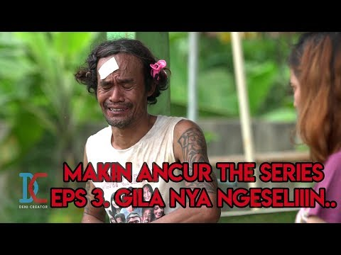 Film Komedi - Makin Ancur The Series - Eps 3 Gilanya Ngeselin