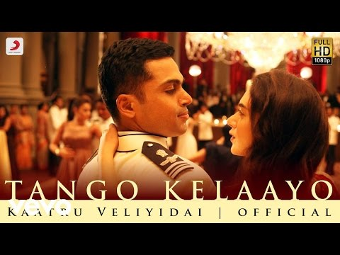 Video Kaatru Veliyidai - Tango Kelaayo Video | A. R. Rahman | Karthi, Aditi Rao download in MP3, 3GP, MP4, WEBM, AVI, FLV January 2017