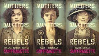 Nonton Soundtrack Suffragette  Theme Song    Trailer Music Suffragette Film Subtitle Indonesia Streaming Movie Download