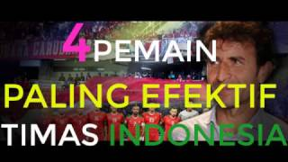 Video 4 PEMAIN PALING EFEKTIF TIMNAS INDONESIA MP3, 3GP, MP4, WEBM, AVI, FLV Oktober 2017