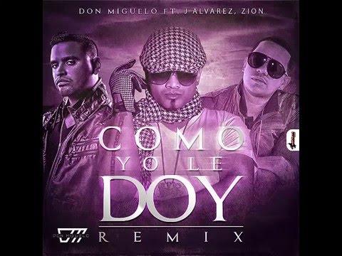 Como Yo Le Doy (Remix) - Don Miguelo Ft. J Alvarez y Zion (Original) (Video Music) ★REGGAETON 2014★