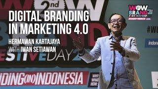 Digital Branding in Marketing 4 0, Hermawan Kartajaya with Iwan Setiawan