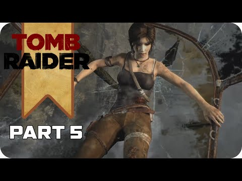 Tomb Raider - Part 5 GAMEPLAY WALKTHROUGH [NO COMMENTARY]