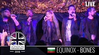 Video EQUINOX - Bones - 1st LIVE PERFORMANCE -  Eurovision 2018 - Bulgaria - LONDON EUROVISION 2018 MP3, 3GP, MP4, WEBM, AVI, FLV Juni 2018