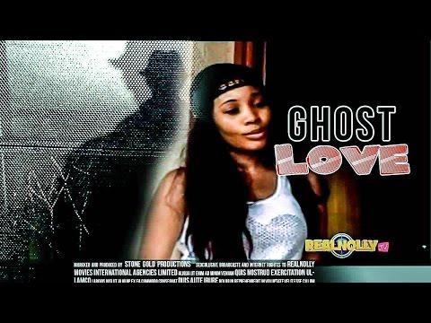 Ghost Love 1 - Nigerian Nollywood Movies