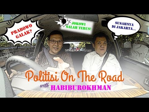 #POLITISIONTHEROAD with Habiburokhman