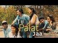 Tu Palat Jaa (Video) | Latest Hindi Love Song 2016 | Varun Dhone Ft. Rajneesh & Dhruvan Moorthy