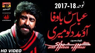 Download Lagu Abbas Ba Wafar - Haider Shirazi - 2017-18 Noha - TP Muharram Mp3