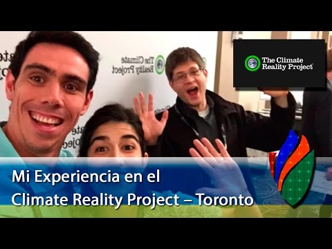 Video – Mi Experiencia en el Climate Reality Project – Toronto