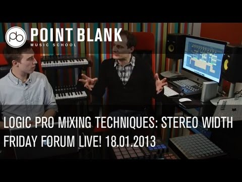 Logic Pro Mixing Techniques – Stereo Width – Friday Forum Live! 18.01.13