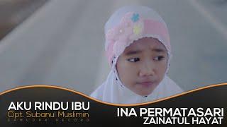Video Zainatul Hayat (INA) - Aku Rindu Ibu (Official Music Video) MP3, 3GP, MP4, WEBM, AVI, FLV Maret 2019