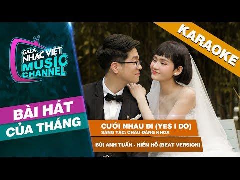 Cưới Nhau Đi (Yes I Do) - Bùi Anh Tuấn, Hiền Hồ (Beat Version)   Gala Nhạc Việt Bài Hát Của Tháng - Thời lượng: 4 phút và 38 giây.