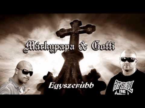 Márkypapa & Gotti - Egyszerűbb...{Exclusive}