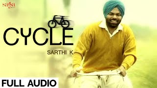 Listen the new Punjabi song 2017, Subscribe SagaHits and  get the best collection of new Punjabi songs and movies, don't forget to Hit like,share and comment on this video.Subscribe SagaHits : http://goo.gl/aFFNeCLike us on Facebook : https://www.facebook.com/sagahitsSong : CycleAlbum : CycleSinger : #SarthiK (https://www.facebook.com/sarthikaushik)Music : Sunny VikLyrics : Aman VirkLabel : Saga Music (https://www.facebook.com/sagahits)Digital Partner : Unisys (https://www.facebook.com/unisysmovies)