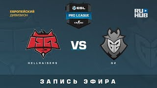 HellRaisers vs G2 - ESL Pro League S7 EU - de_inferno [CrystalMay, Smile]