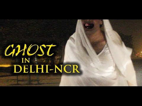 Ghost Spotted in Delhi NCR : Most Scary Prank !