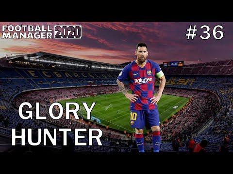 FM20 Glory Hunter: Episode 36 - Barcelona - Football Manager 2020
