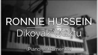 Video Ronnie Hussein - Dikoyak Waktu (Piano Instrumental Cover) MP3, 3GP, MP4, WEBM, AVI, FLV Mei 2019